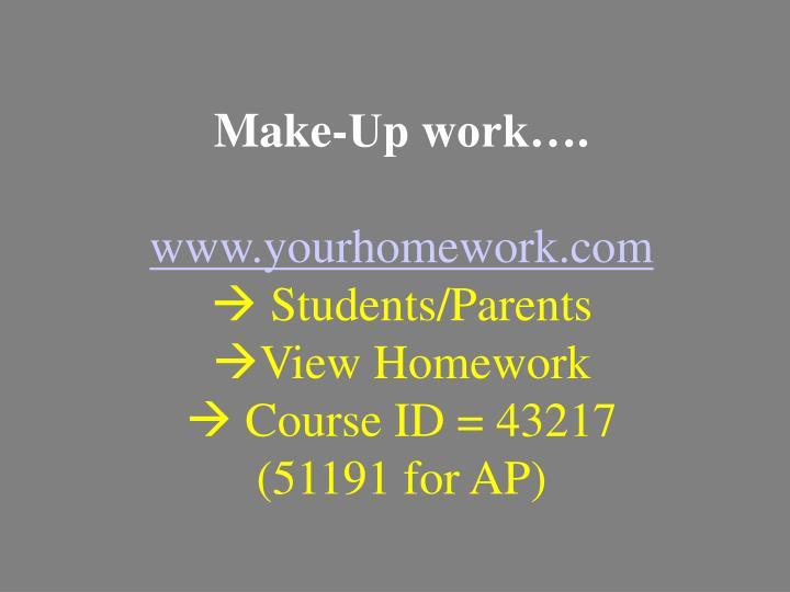 Make-Up work….