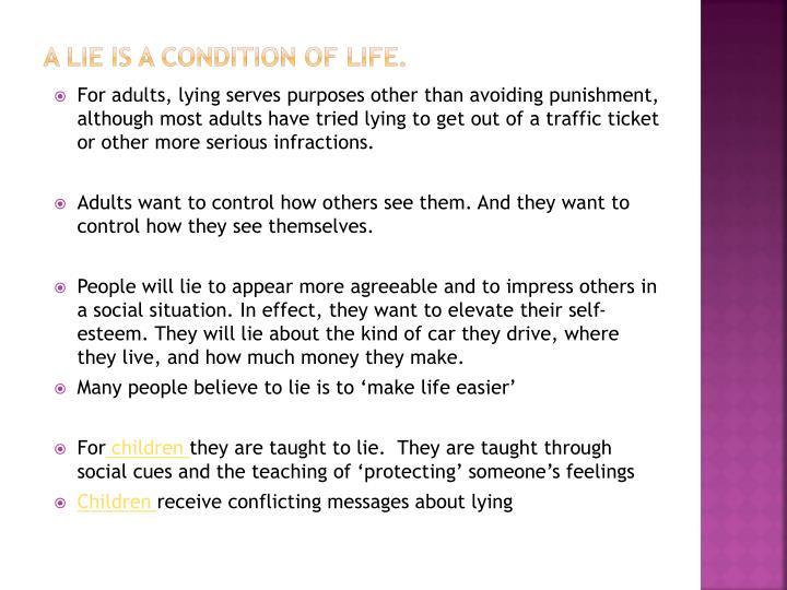 A lie is a condition of life.