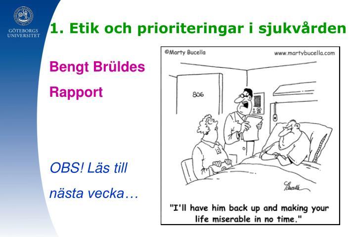 1. Etik och prioriteringar i sjukvården