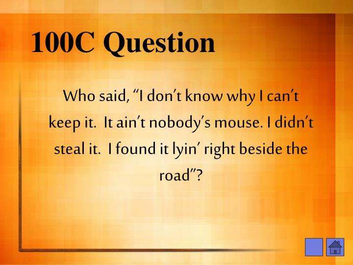 100C Question