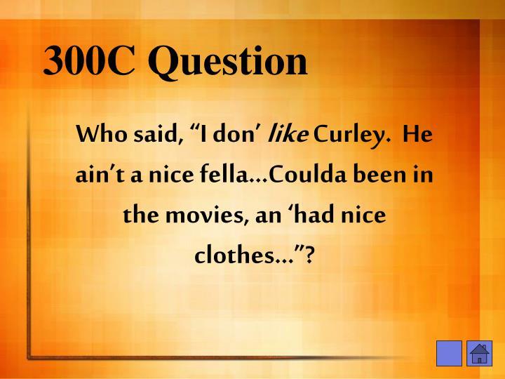 300C Question