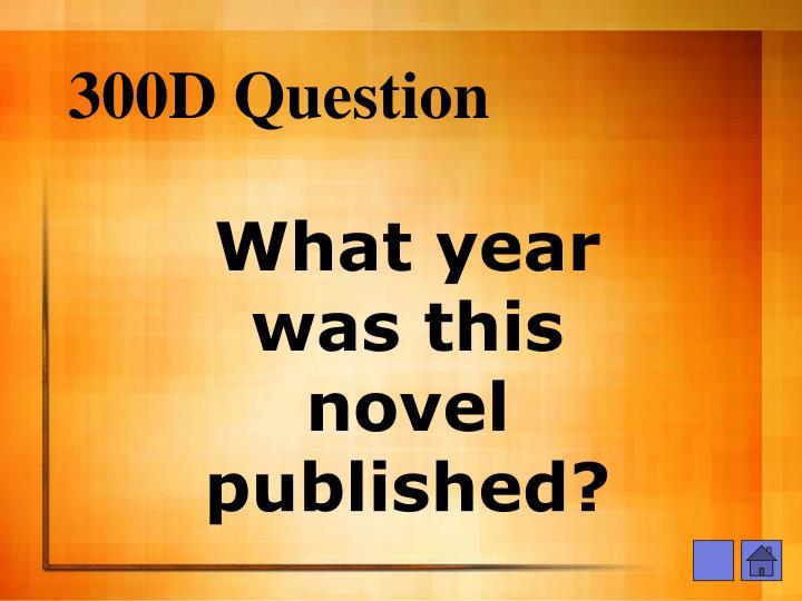 300D Question