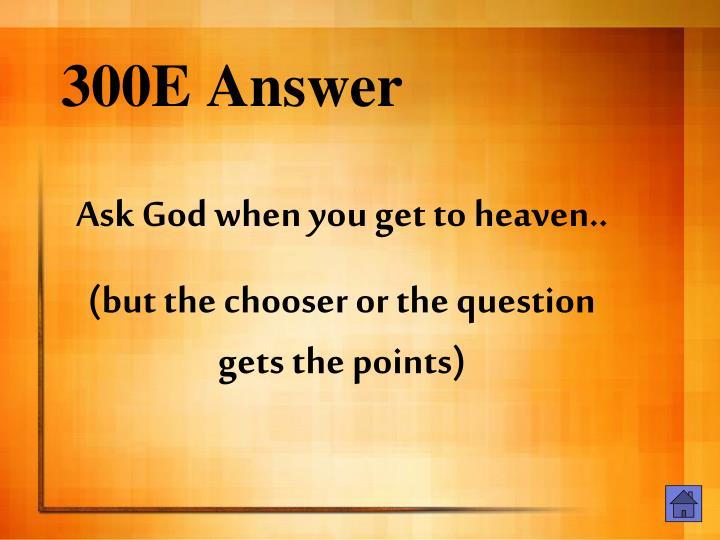 300E Answer