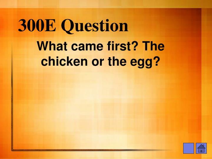 300E Question