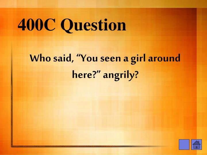 400C Question