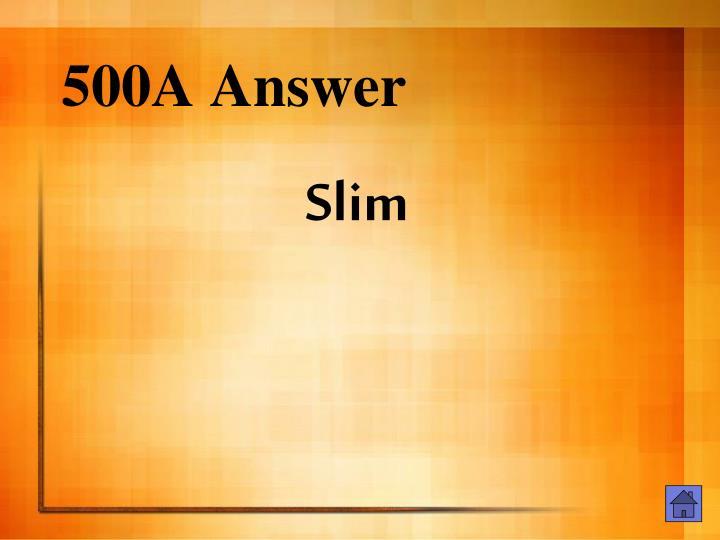 500A Answer