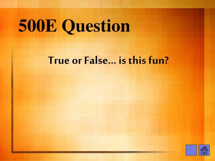 500E Question
