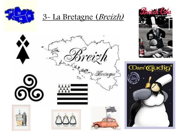 3- La Bretagne (