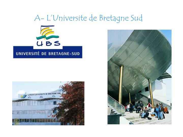 A- L'Universite de Bretagne Sud
