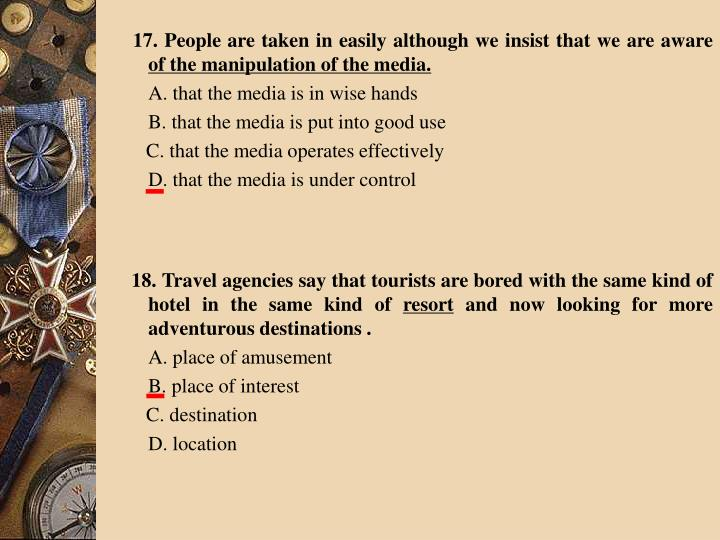 18. Travel agencies say that tourists are bored with the same kind of hotel in the same kind of