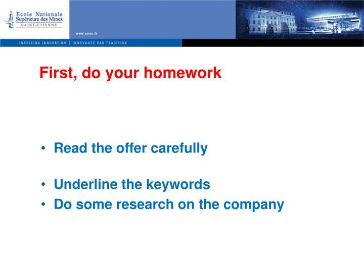 First, do your homework