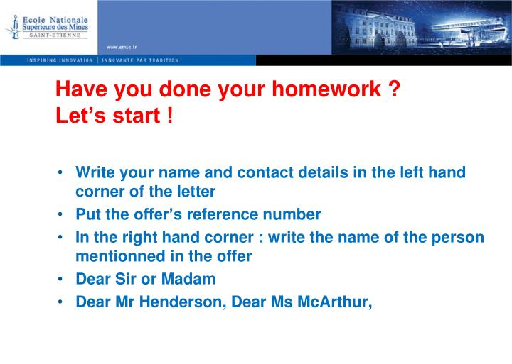 Have you done your homework ?
