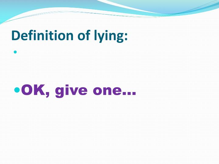 Definition of lying: