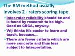 the rm method usually involves 2 raters scoring tape