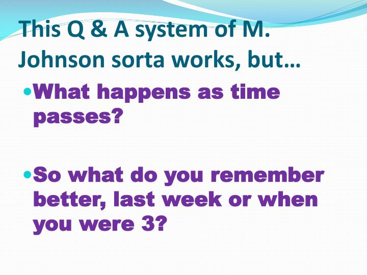 This Q & A system of M. Johnson sorta works, but…