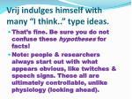 vrij indulges himself with many i think type ideas