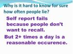 why is it hard to know for sure how often people lie