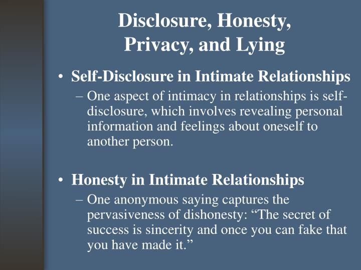 Disclosure, Honesty,