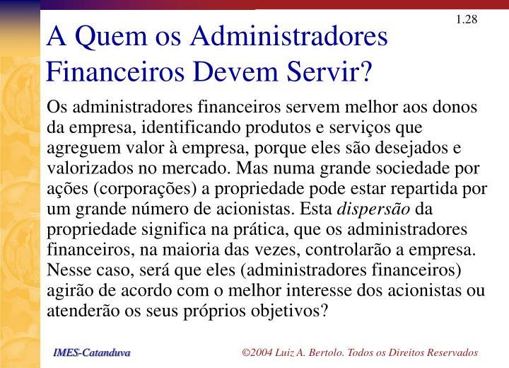 A Quem os Administradores Financeiros Devem Servir?