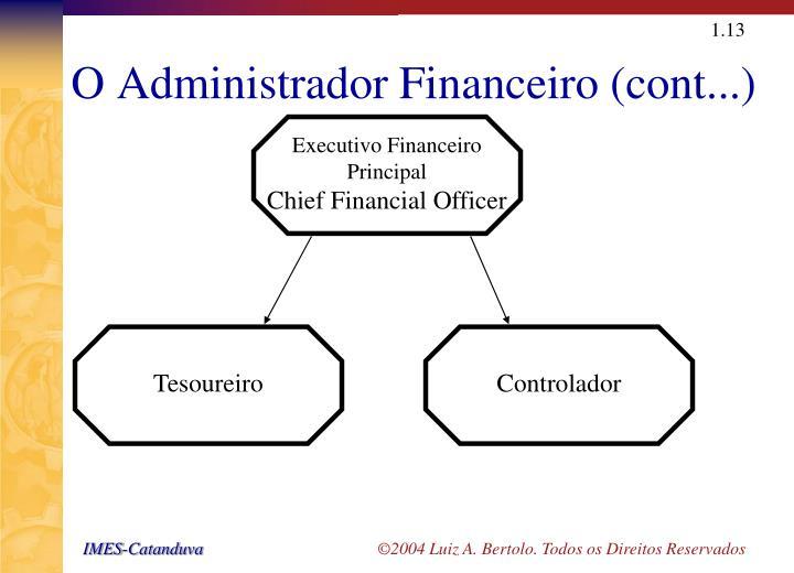 O Administrador Financeiro (cont...)