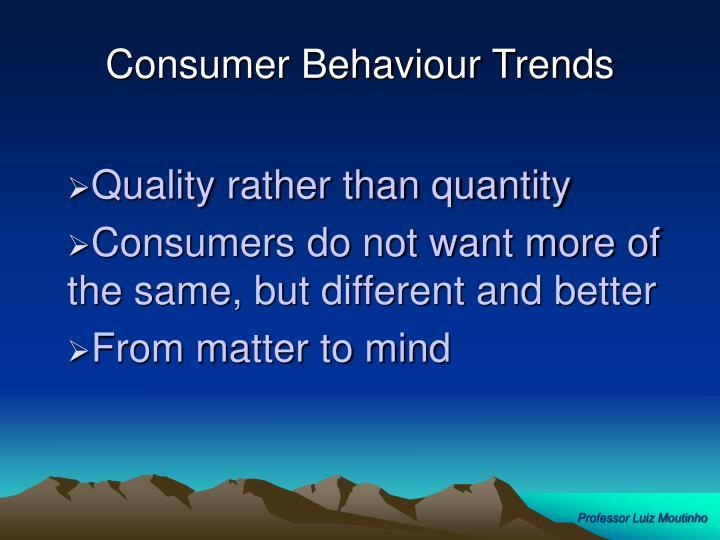 Consumer Behaviour Trends