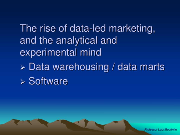 The rise of data-led marketing, and the analytical and experimental mind