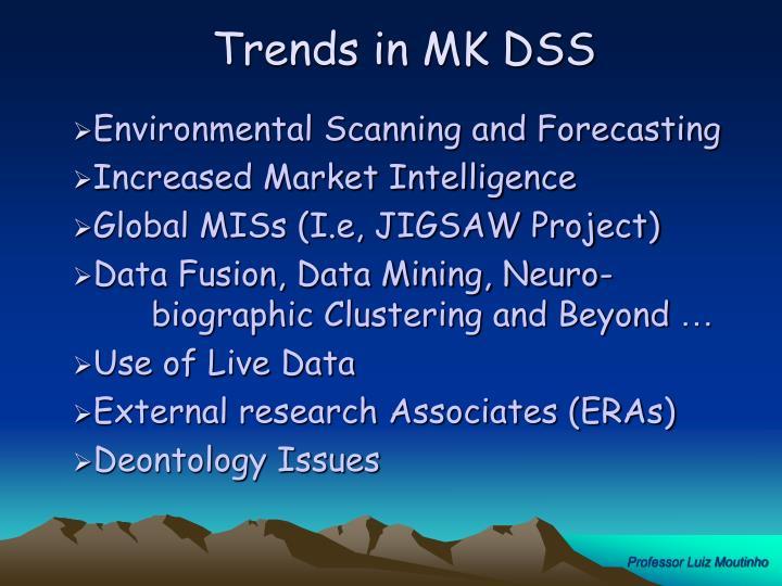 Trends in MK DSS