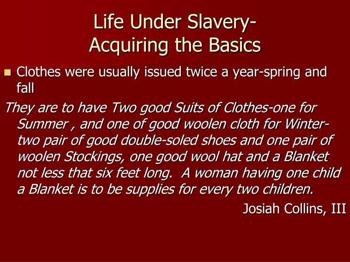 Life Under Slavery-