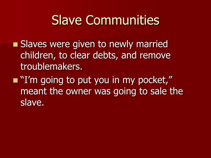 Slave Communities