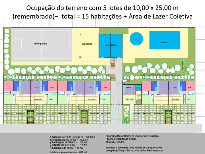 Ocupação do terreno com 5 lotes de 10,00 x 25,00 m (