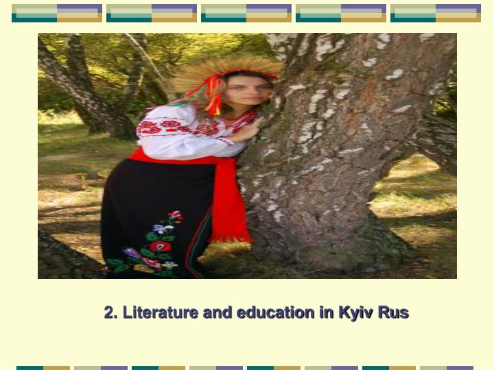 2. Literature and education in Kyiv Rus