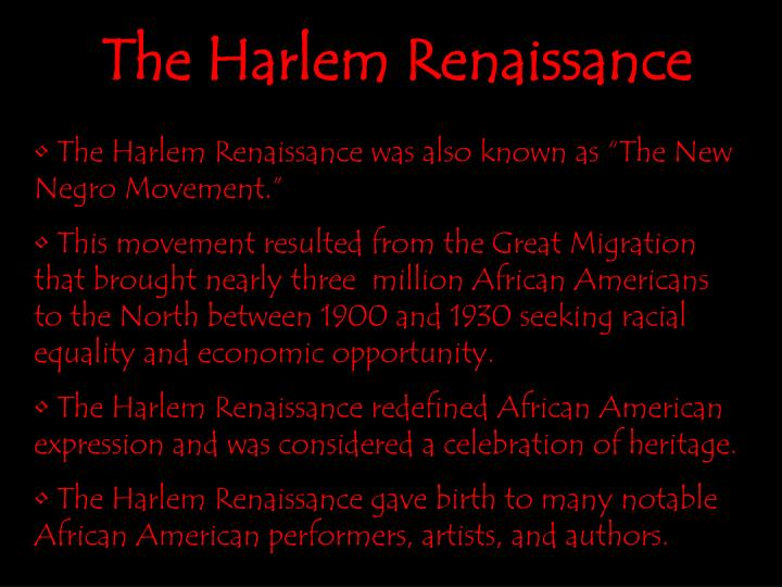 "The Harlem Renaissance was also known as ""The New Negro Movement."""