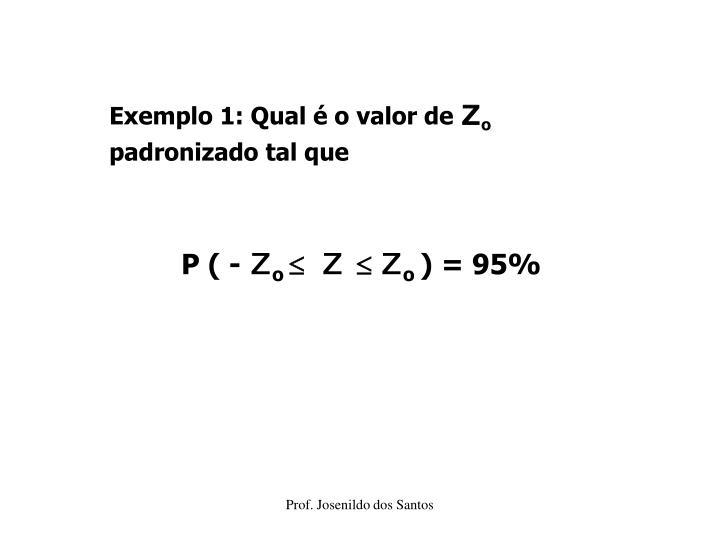 Exemplo 1: Qual é o valor de
