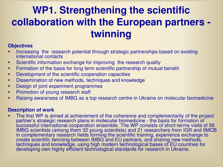 WP1. Strengthening the scientific collaboration with the European partners - twinning
