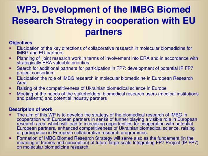 WP3. Development of the IMBG Biomed Research Strategy in cooperation with EU partners