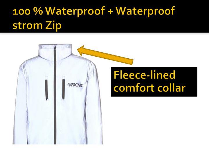 100 % Waterproof + Waterproof strom Zip