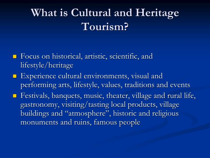 What is Cultural and Heritage Tourism?