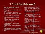 i shall be released