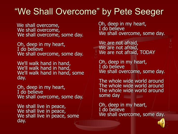 We shall overcome,