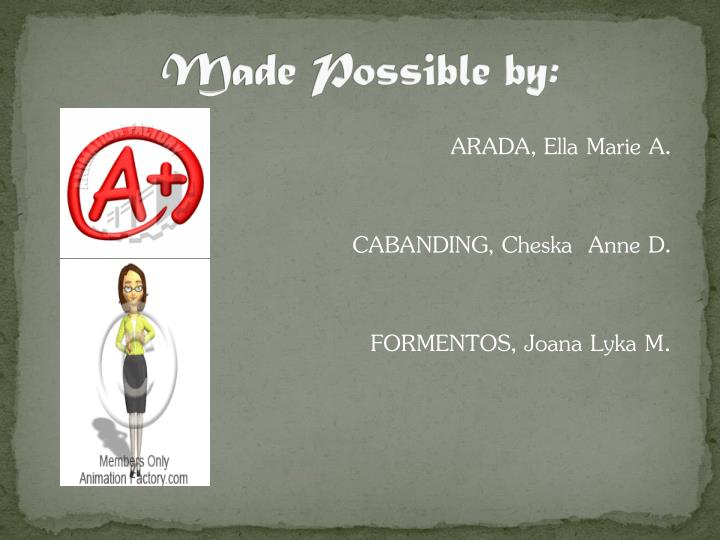 Made Possible by: