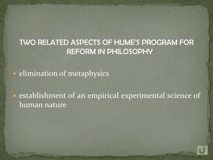 TWO RELATED ASPECTS OF HUME'S PROGRAM FOR REFORM IN PHILOSOPHY