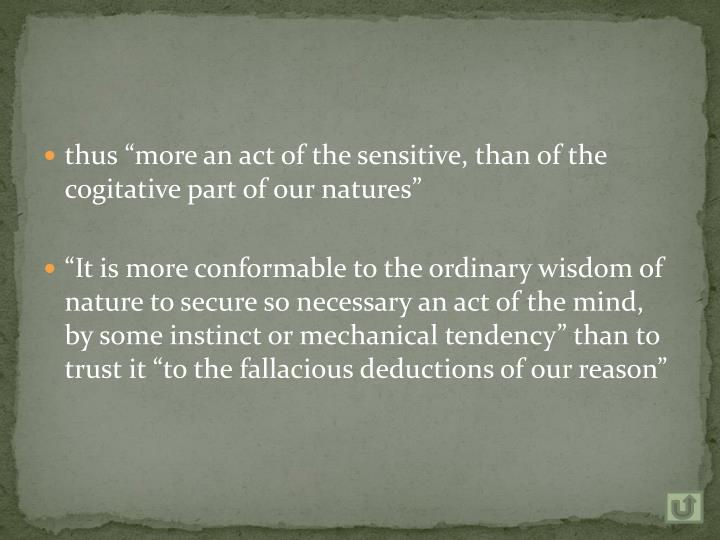 """thus """"more an act of the sensitive, than of the cogitative part of our natures"""""""