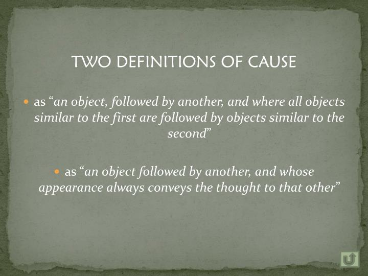 TWO DEFINITIONS OF CAUSE