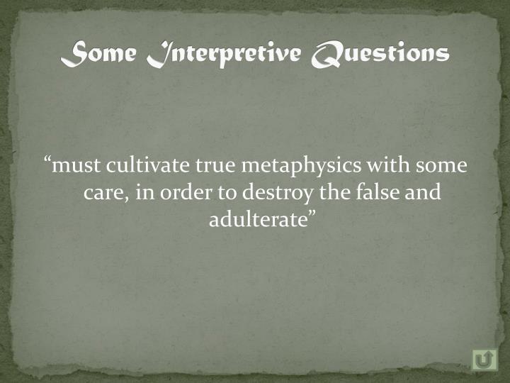 Some Interpretive Questions