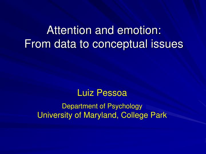 Attention and emotion:                   From data to conceptual issues