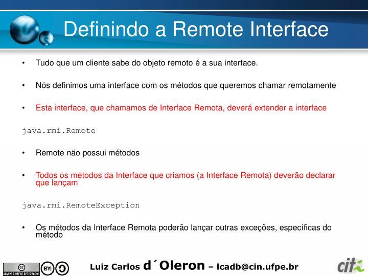 Definindo a Remote Interface