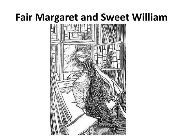Fair Margaret and Sweet William