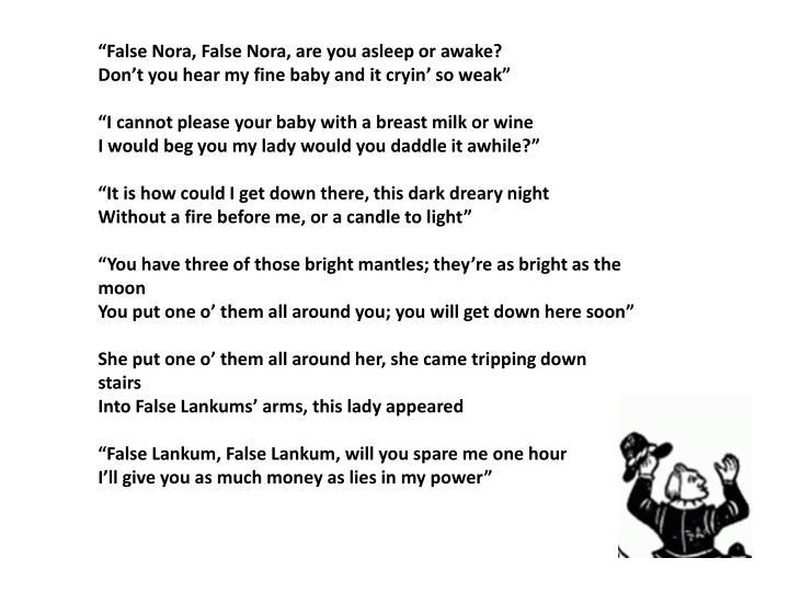 """""""False Nora, False Nora, are you asleep or awake?"""