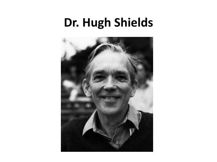 Dr. Hugh Shields