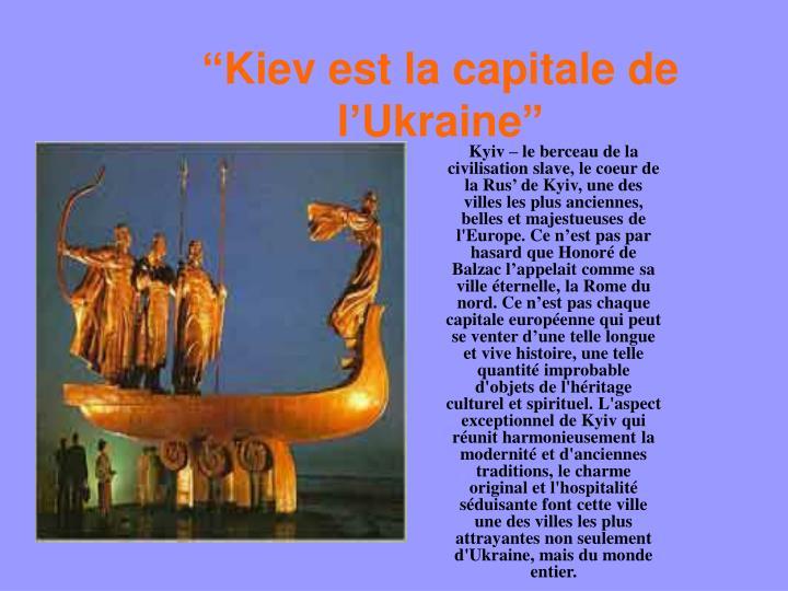 """Kiev est la capitale de l'Ukraine"""